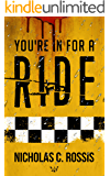 You're in for a Ride: A Collection of Science Fiction Short Stories (Short SSF Stories Book 4)