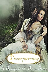 Transparency - a Beauty & the Beast story (Fairy Tales Retold) Kindle Edition