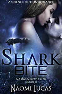 Shark Bite (Cyborg Shifters Book 3)