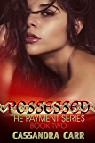 Possessed - (Payment #2): A Dark, Non-consent Story (The Payment Series)