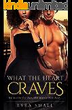 What The Heart Craves: A Billionaire Cowboy Pregnancy BWWM Romance