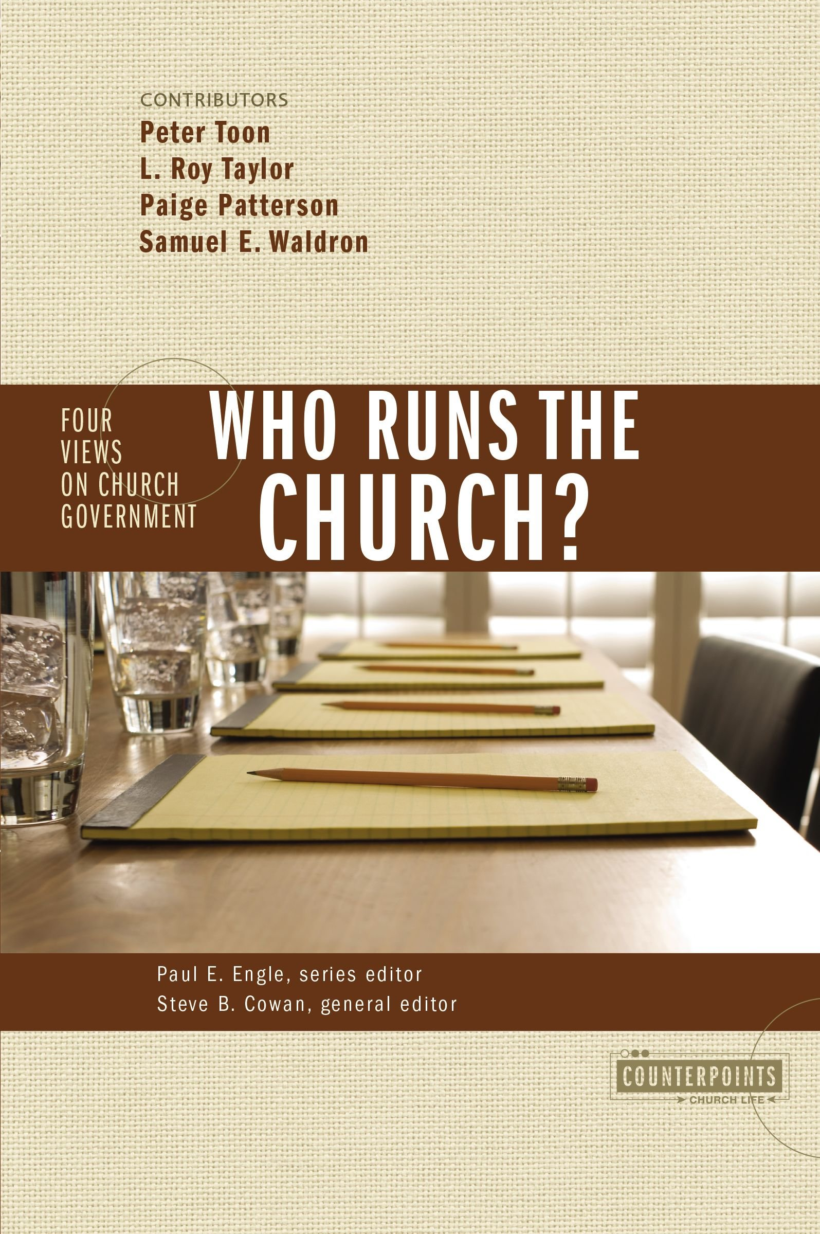 Read Online Who Runs the Church?: 4 Views on Church Government (Counterpoints: Church Life) pdf epub