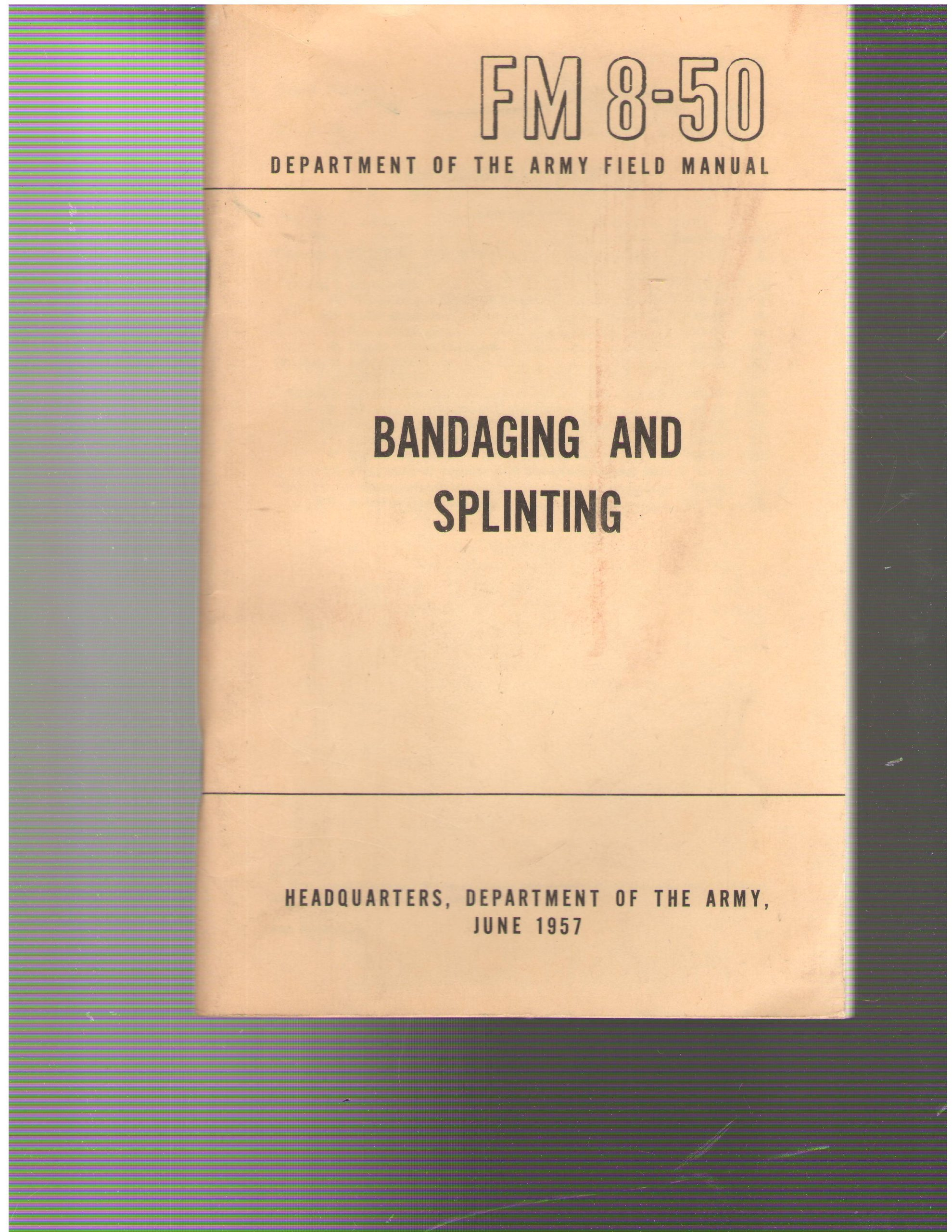 Department of the Army Field Manual FM 8-50: Bandaging and Splinting:  Amazon.com: Books