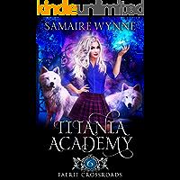 Faerie Crossroads (Titania Academy Book 6)