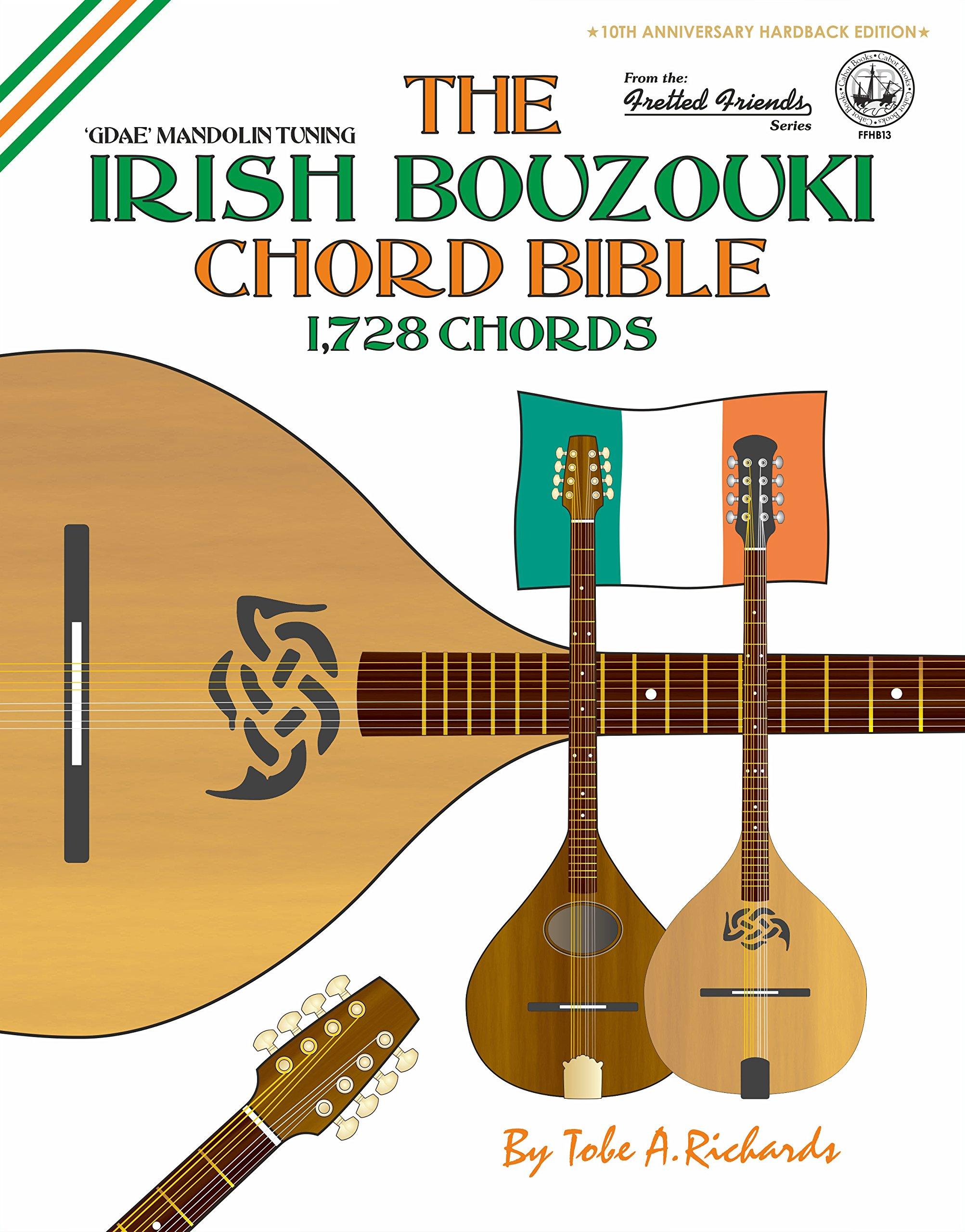 The Irish Bouzouki Chord Bible: GDAE Mandolin Tuning 1,728 Chords (Fretted Friends Series)
