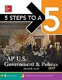 5 Steps to a 5: AP U.S. Government & Politics 2017 (5 Steps to a 5 Ap U.S. Government and Politics)