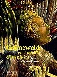 Grunewald et les retables d'Issenheim