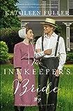 The Innkeeper's Bride (An Amish Brides of Birch Creek Novel)