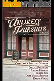 Unlikely Pursuits: Six Romances of Faith, Change, and Improbable Achievements