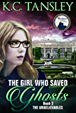 The Girl Who Saved Ghosts (The Unbelievables Book 2)