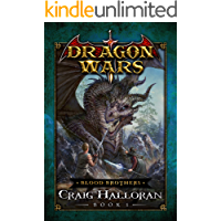 Blood Brothers: Dragon Wars - Book 1: A Dragon Rider Fantasy Adventure Series
