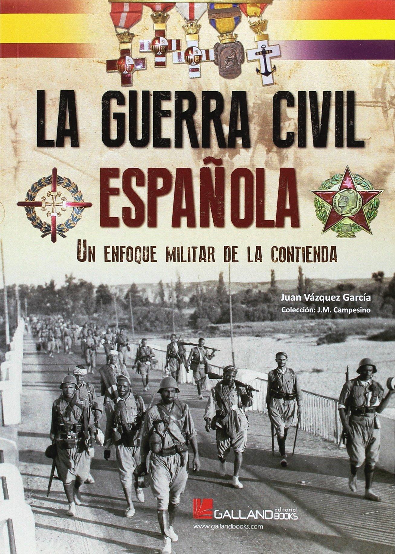 La Guerra Civil Española: Amazon.es: Vázquez García, Juan: Libros
