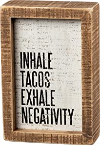 Primitives by Kathy Inset Box Sign - Inhale Tacos Exhale Negativity