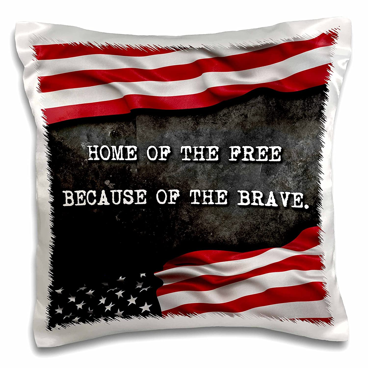 3D Rose Home of The Free Because of The Brave Patriotic Quote Pillow Case 16 x 16