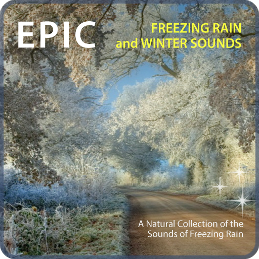 Epic Freezing Rain and Winter Sounds - Soundscapes for Relaxation, Sleep & Meditation with bonus Snow-Flakes eBooklet