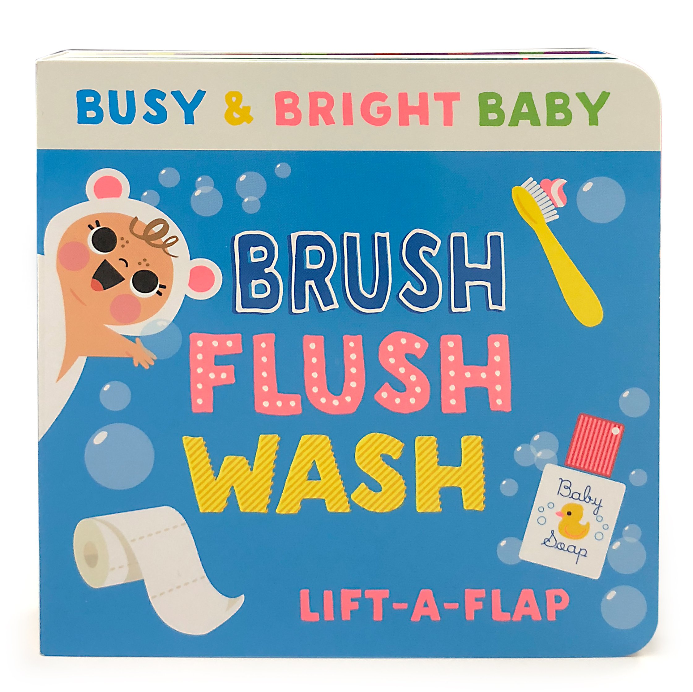 Read Online Brush, Flush, Wash: Lift-a-Flap Board Book (Busy & Bright Baby) ebook