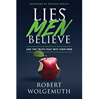 Lies Men Believe: And the Truth that Sets Them Free (English Edition)