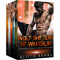 Wolf Shifters of Wakerlin: A Paranormal Romance Complete Series Box Set (English Edition)