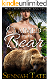 Claimed by the Bear (Palm Haven Shifters Book 2)