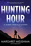 Hunting Hour: A Timber Creek K-9 Mystery (Timber Creek K-9 Mysteries)