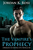 The Vampire's Prophecy: A Romance In Central City, Novella Six