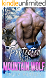 Protected By the Mountain Wolf (Mountain Wolf Protectors Book 1)