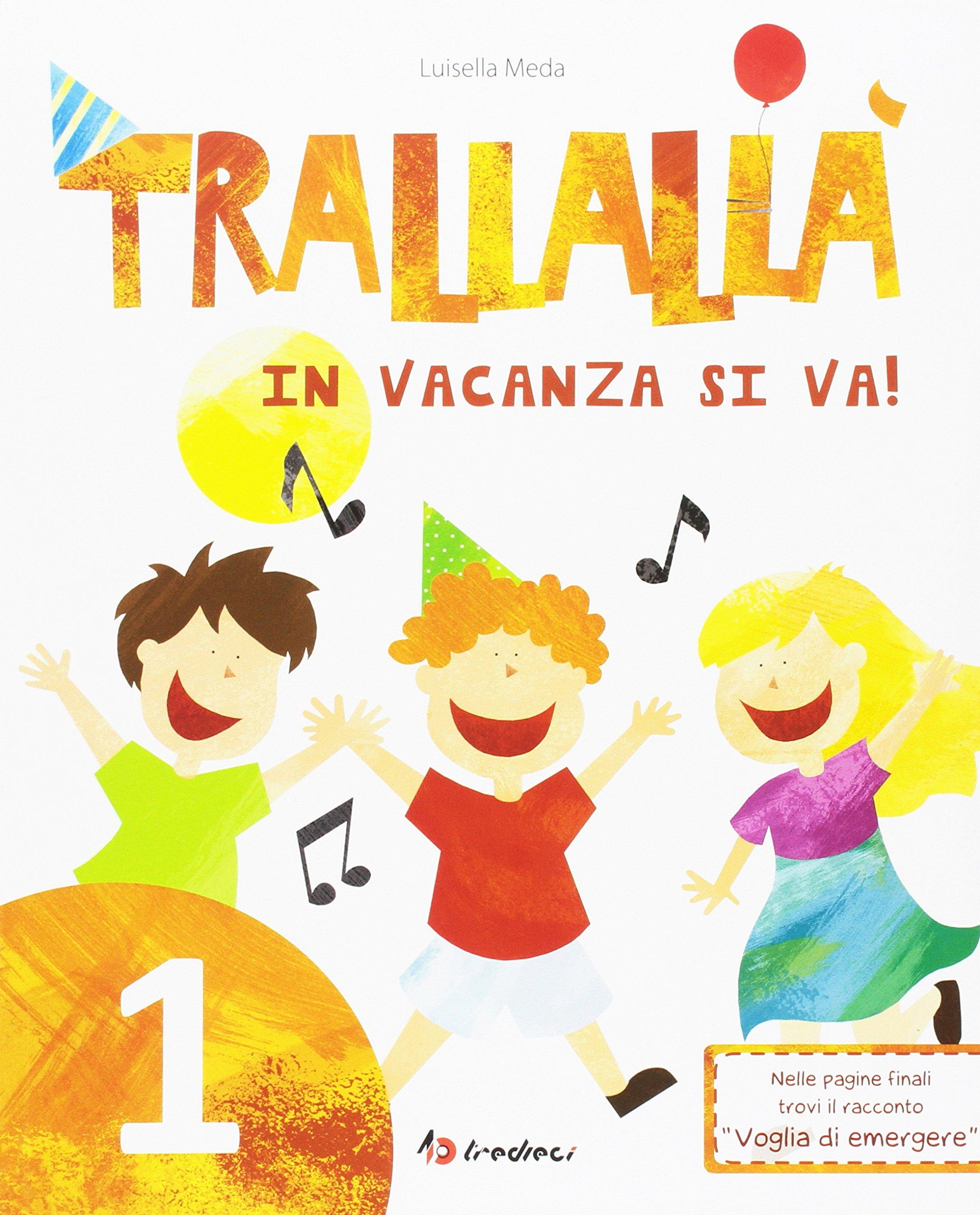 Amazon.it: Trallallà in vacanza si va!: 1 - Luisella Meda ...