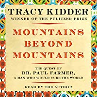 Mountains Beyond Mountains: The Quest of Dr. Paul Farmer, a Man Who Would Cure the World [Adapted for Young People]