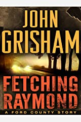 Fetching Raymond: A Story from the Ford County Collection Kindle Edition