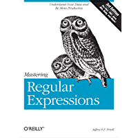 Mastering Regular Expressions: Understand Your Data and Be More Productive