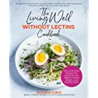 The Living Well Without Lectins Cookbook: 125 Lectin-Free Recipes for Optimum Gut Health, Losing Weight, and Feeling Great