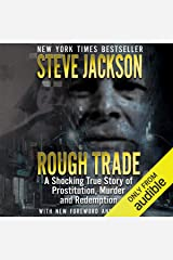 Rough Trade: A Shocking True Story of Prostitution, Murder, and Redemption Audible Audiobook