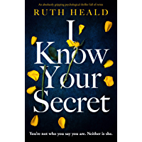 I Know Your Secret: An absolutely gripping psychological thriller full of twists (English Edition)