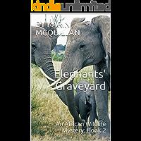 Elephants' Graveyard: An African Wildlife Mystery: Book 2