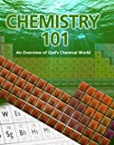 Chemistry 101: An Overview of God's Chemical World
