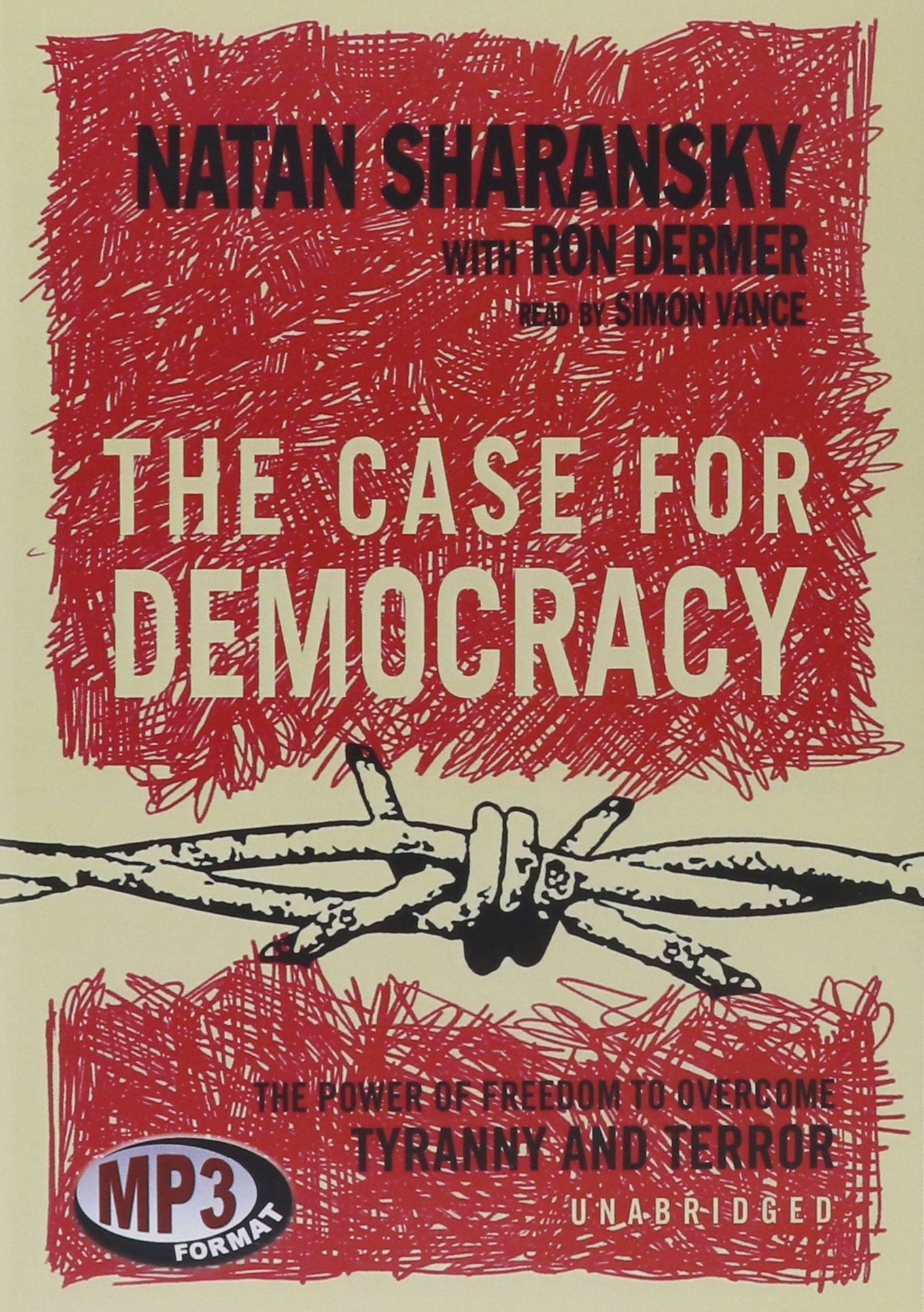 The Case for Democracy: The Power of Freedom to Overcome ...