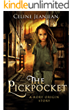The Pickpocket: Steampunk Fantasy and Adventure (The Viper and the Urchin Book 3)