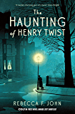The Haunting of Henry Twist: Shortlisted for the Costa First Novel Award 2017