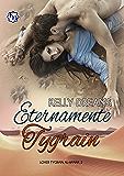 Eternamente Tygrain (Lover Tygrain Al-Hanak nº 2) (Spanish Edition)