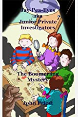 The Boomerang Mystery: Jay-Pea-Eyes aka Junior Private Investigators; Detective Mystery Series Book 1 Kindle Edition
