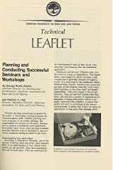 Planning and conducting successful seminars and workshops (American Association for State and Local History technical leaflet) Unknown Binding