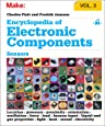 Encyclopedia of Electronic Components, Volume 3: Sensors for Location, Presence, Proximity, Orientation, Oscillation, Force, Load, Human Input, Liquid ... Light, Heat, Sound, and Electricity