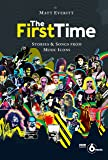The First Time: Stories & Songs from Music Icons