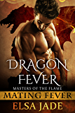 Dragon Fever: Masters of the Flame 1 (Mating Fever) (English Edition)