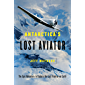Antarctica's Lost Aviator: The Epic Adventure to Explore the Last Frontier on Earth