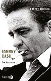 Johnny Cash: Die Biographie (German Edition)