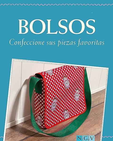 Bolsos: Confeccione sus piezas favoritas - Con patrones de corte ...