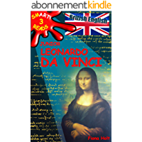 Children's Educational Book: Junior Leonardo da Vinci The Art Science and Inventions of this Great Genius. Age 7 8 9 10 year-olds. [British English] ('SMART ... Information Book Book 3) (English Edition)