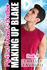 My Best Friend's Brother: Making Up Blake (MY BEST FRIEND'S BROTHER ~ YA Romantic Comedy Book 4) Kindle Edition