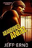 Abandoned Angel (Life Without Parole Book 3)